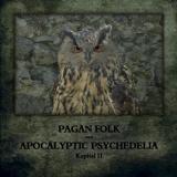 Pagan Folk und Apocalyptic Psychedelia - Kaptel II CD