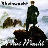 Rheinwacht - Neue Macht CD