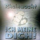 Rheinwacht - Ich meine Dich CD